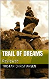 Trail of Dreams: Reviewed