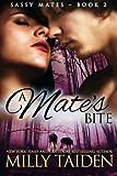 A Mate's Bite (Sassy Mates Series) (Volume 1)