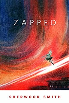 Zapped: A Tor.Com Original by [Smith, Sherwood]