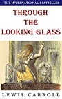 Through The Looking Glass (Complete and Illustrated): plus Free Audiobook