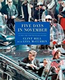 Five Days in November by Clint Hill (2013) Hardcover