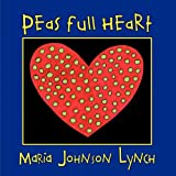 Peas Full Heart, Maria Johnson Lynch, 1936343290