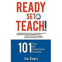Ready-Set-Teach!: 101 Tips for Classroom Success