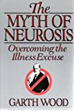 The Myth of Neurosis, Garth Wood, 0060154888