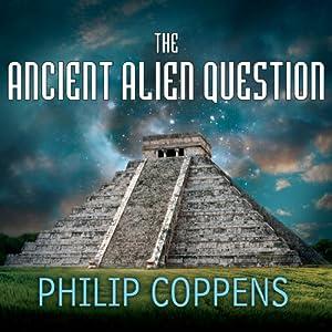 The Ancient Alien Question Audiobook