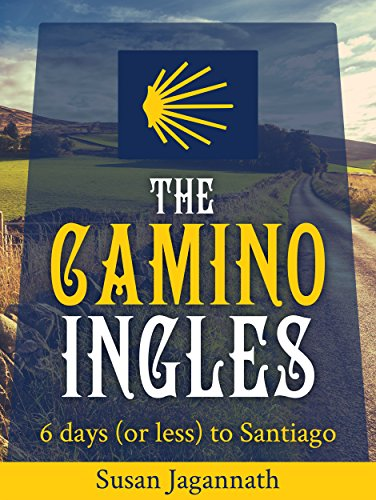 The Camino Ingles: 6 days (or less) to Santiago (Pilgrims Route To Santiago De Compostela Map)