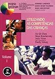 Utilizando as Competências das Crianças - Volume 1