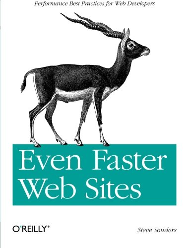 Even Faster Web Sites: Performance Best Practices for Web Developers by O'Reilly Media