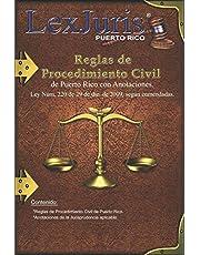 Reglas de Procedimiento Civil de Puerto Rico con Anotaciones.: Ley Núm. 220 de 29 de diciembre de 2009, según enmendadas con Anotaciones.