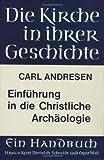 Einfuhrung in Die Christliche Archaologie, Andresen, Carl, 3525523033