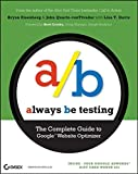 img - for Always Be Testing: The Complete Guide to Google Website Optimizer book / textbook / text book