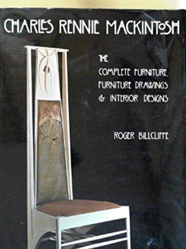 Charles Mackintosh Furniture - Charles Rennie Mackintosh: the Complete Furniture, Furniture Drawings & Interior Designs