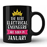 The Best Electrical Engineers Are Born in January Perfect Unique Birthday Gift for Electrical Engineers Best Gift for Coworkers Colleagues Neighbours Birthday Black Coffee Mug By HOM
