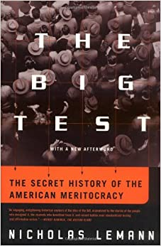 Image result for The Big Test: The Secret History of the American Meritocracy