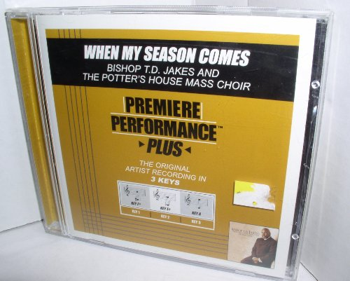 WHEN MY SEASON COMES BISHOP TD JAKES AND THE POTTERS HOUSE MASS CHOIR