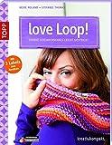 love Loop!: Starke Schlauchschals leicht gestrickt. Mit 3 Textil-Labels (kreativ.kompakt.)