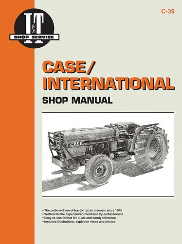 I&t Shop Manual Case - Case/International Shop Manual Models 385 485 585 685 &885 (I & T SHOP SERVICE)