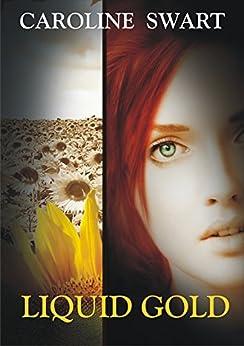 Liquid Gold by [Swart, Caroline]