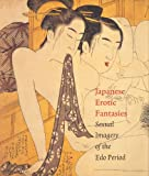 Japanese Erotic Fantasies : Sexual Imagery of the Edo Period, Winkel, Margarita and Uhlenbeck, Chris, 9074822665