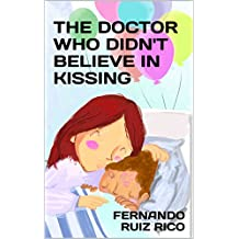 The doctor who didn't believe in kissing: Bilingual children's tale English-Spanish (Tales to find a cure Book 1)