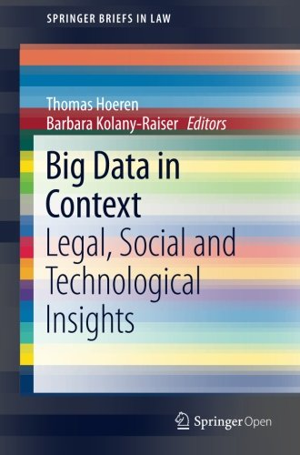 Big Data in Context: Legal, Social and Technological Insights (SpringerBriefs in Law)