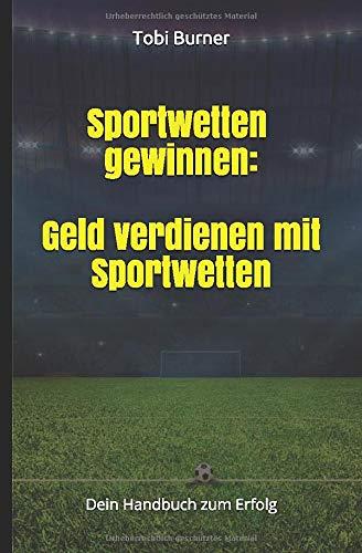 Sportwetten Gewinnen  Geld Verdienen Mit Sportwetten  Dein Handbuch Zum Erfolg