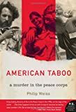 Front cover for the book American taboo : a murder in the Peace Corps by Philip Weiss