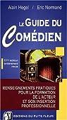 Le guide du comédien : Renseignements pratiques pour la formation de l'acteur et son insertion professionnelle par Hegel