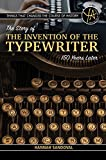Things That Changed the Course of History: The Story of the Invention of the Typewriter 150 Years Later
