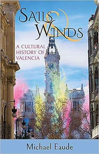 Sails & Winds: A Cultural History of Valencia: Amazon.es ...