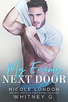 My Enemy Next Door by [London, Nicole, G., Whitney]