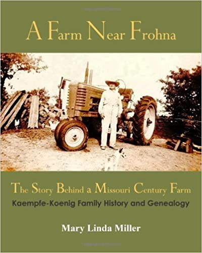 Book A Farm Near Frohna: The Story Behind a Missouri Century Farm by Mary Linda Miller (2010-07-27)