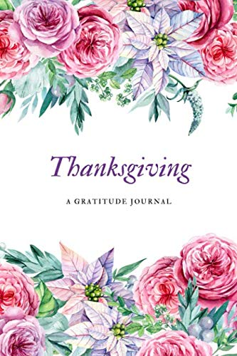 Thanksgiving: A Gratitude Journal (Floral Journals & Diaries)
