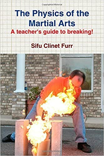 Book The Physics of the Martial Arts by Sifu Clinet Furr (2009-05-15)