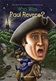 Who Was Paul Revere? (Who Was?)