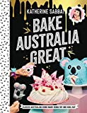 Bake Australia Great: Classic Australia made edible by one kool kat