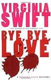 Bye, Bye, Love, Virginia Swift, 0060543310
