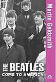 The Beatles Come to America, Martin Goldsmith, 0471469645