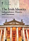 The Great Courses: The Irish Identity: Independence, History, and Literature