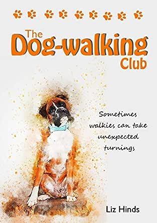 The Dog-walking Club (English Edition) eBook: Liz Hinds ...