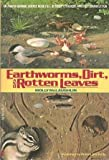 Earthworms, Dirt, and Rotten Leaves, Molly McLaughlin, 0380710749