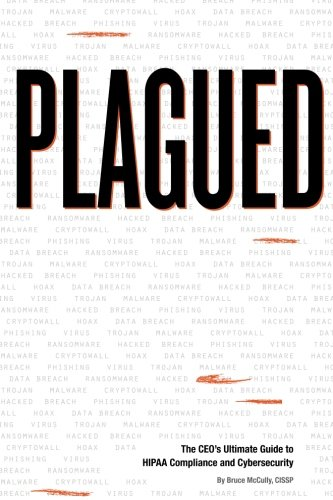 Plagued: The CEO's Ultimate Guide to HIPAA Compliance and Cybersecurity (Best Way To Save Passwords)