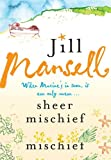 """""""Sheer Mischief"""" av Jill Mansell"""