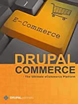Drupal Commerce - The Ultimate eCommerce Platform: 25 Reasons Why We Love This Platform