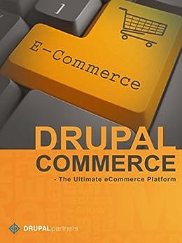 Drupal Commerce - The Ultimate eCommerce Platform: 25 Reasons Why We Love This Platform