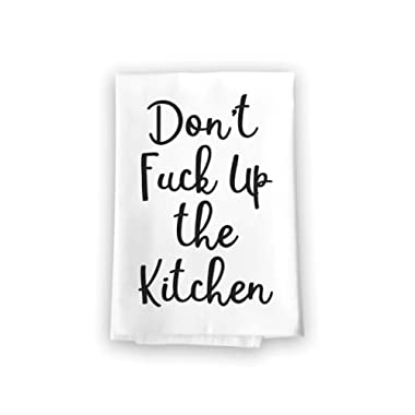 Honey Dew Gifts Don't Fuck Up The Kitchen Flour Sack Towel, 27 x 27 Inches, 100% Cotton, Highly Absorbent, Multi-Purpose Kitchen Dish Towel