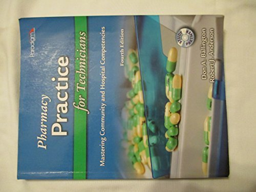 By Don A. Ballington, Robert J. Anderson: Pharmacy Practice for Technicians: Mastering Community and Hospital Competencies Fourth (4th) Edition