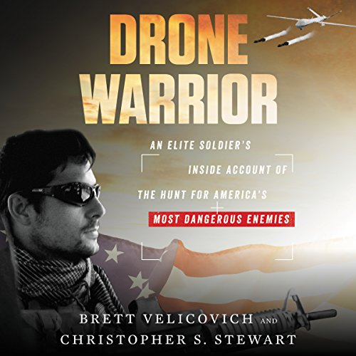 Drone Warrior: An Elite Soldier's Inside Account of the Hunt for America's Most Dangerous Enemies Audiobook [Free Download by Trial] thumbnail