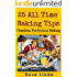 25 ALL TIME BAKING TIPS: Timeless Perfection Baking (25 Baking Tips, Essential Baking tips, How to bake right, All Time baking tips fluffy baked,ingredients, Preheat oven, Kitchen, Mixing bowl)
