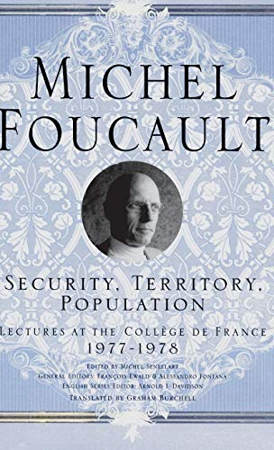 [F.r.e.e] Security, Territory, Population: Lectures at the College De France, 1977 - 78 (Michel Foucault, Lect<br />ZIP